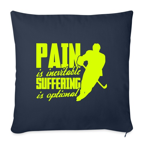 Hockey - Pain Is Inevitable, Suffering Is Optional - Sofa pillow with filling 45cm x 45cm