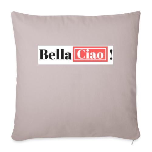 Bella Ciao! - Cojín de sofá con relleno 44 x 44 cm