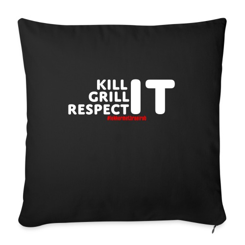 KILL IT, GRILL IT, RESPECT IT - Bankkussen met vulling 44 x 44 cm