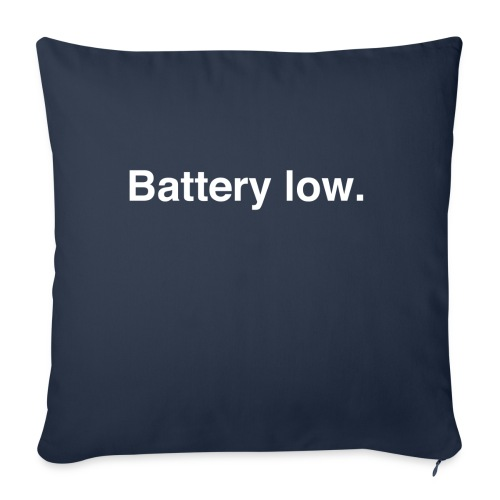 Battery Low - Sofa pillow with filling 45cm x 45cm