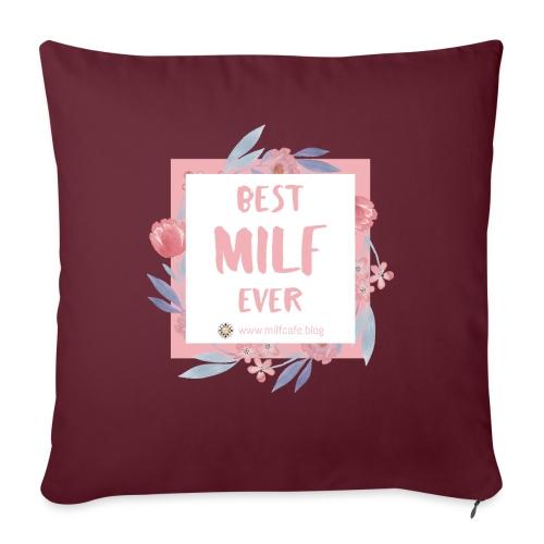 Best MILF ever - Milfcafé Shirt - Sofakissen mit Füllung 44 x 44 cm