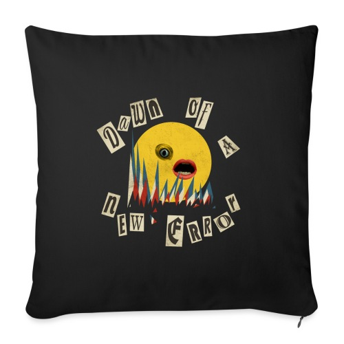 Dawn of a New Error - Sofa pillow with filling 45cm x 45cm