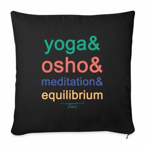 Yoga& Osho& Meditation& Equilibrium - Sofa pillow with filling 45cm x 45cm