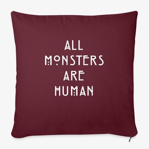 All Monsters Are Human - Coussin et housse de 45 x 45 cm