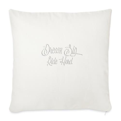 DreamBigRideHard - Cojín de sofá con relleno 44 x 44 cm