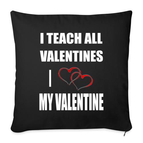Ich lehre alle Valentines - Ich liebe meine Valen - Sofakissen mit Füllung 44 x 44 cm