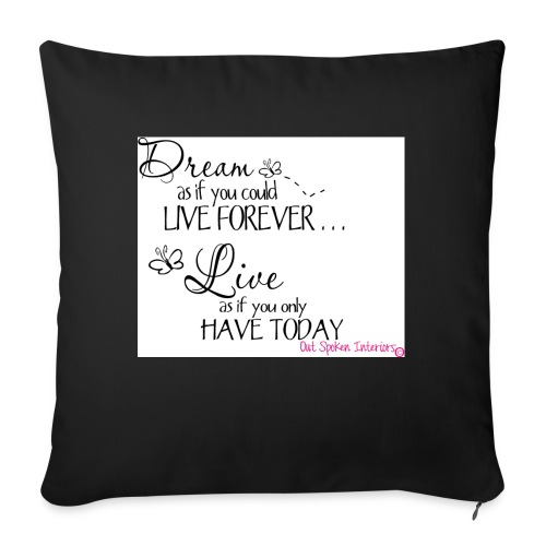 Dream as if you could live forever - Sofa pillow with filling 45cm x 45cm