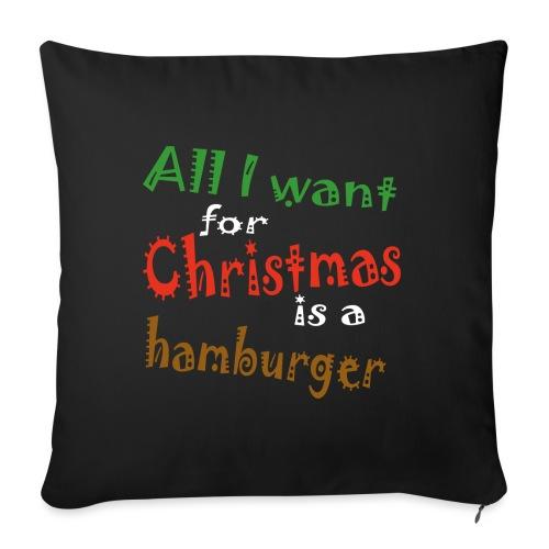 Al wat ik wil voor kerstmis is een hamburger - Bankkussen met vulling 44 x 44 cm