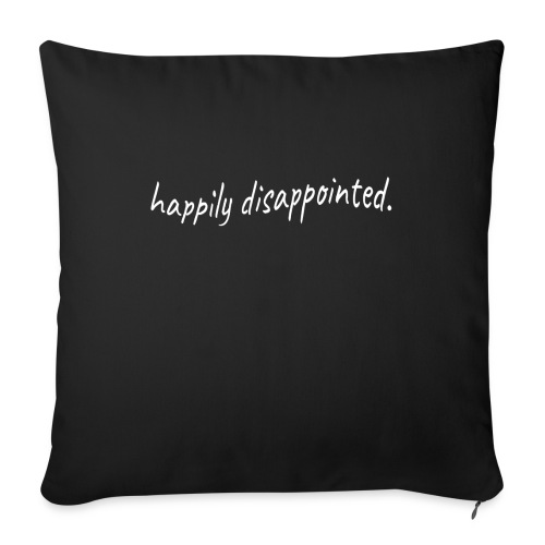 happily disappointed white - Sofa pillow with filling 45cm x 45cm