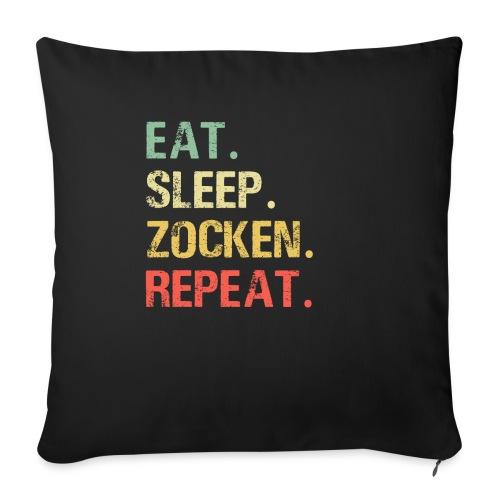 Eat sleep zocken repeat Gaming Gamer Zocker - Sofakissen mit Füllung 44 x 44 cm