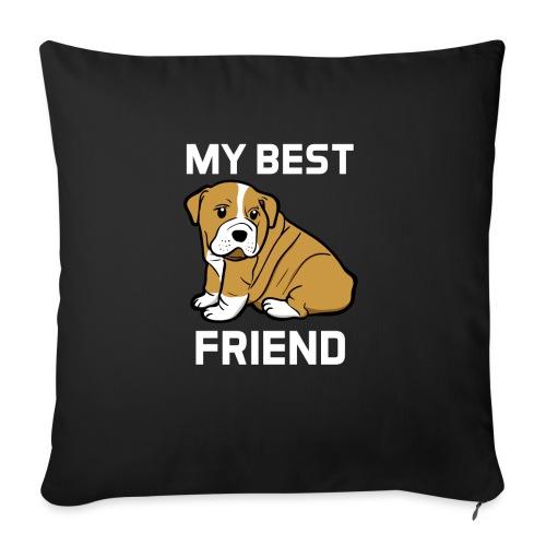 My Best Friend - Hundewelpen Spruch - Sofakissen mit Füllung 44 x 44 cm