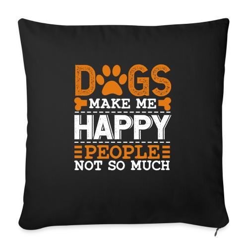 Dogs make me happy - People not so much - Sofakissen mit Füllung 44 x 44 cm