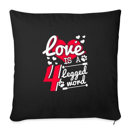 Love is a 4 legged word - Sofakissen mit Füllung 44 x 44 cm