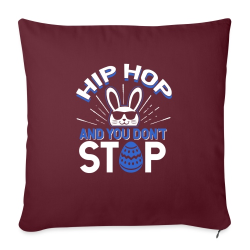 Hip Hop and You Don t Stop - Ostern - Sofakissen mit Füllung 44 x 44 cm