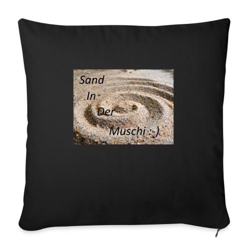 Sand in der Muschi - Sofakissen mit Füllung 44 x 44 cm