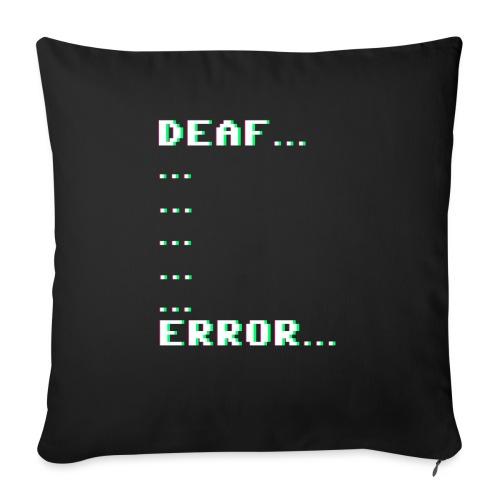 Deaf ... Error... - Sofakissen mit Füllung 44 x 44 cm