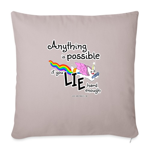 Anything Is Possible if you lie hard enough - Sofa pillow with filling 45cm x 45cm