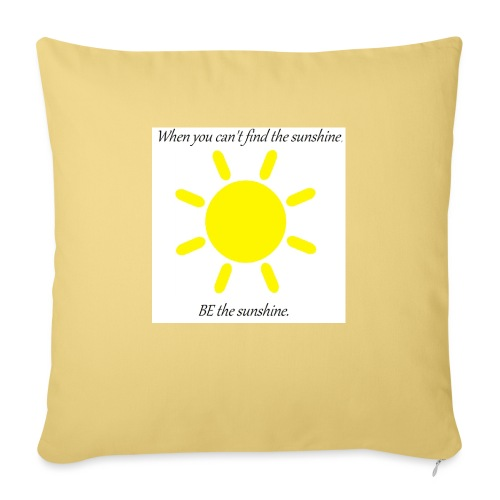 Be the sunshine - Sofa pillow with filling 45cm x 45cm