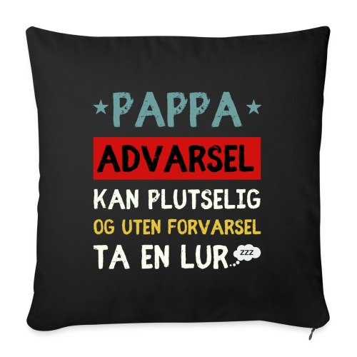 Pappa - Advarsel - Kan plutselig ta en lur - Sofapute med fylling 44 x 44 cm