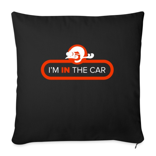 I'm in the car - Sofa pillow with filling 45cm x 45cm