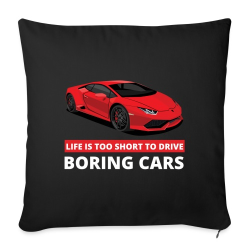 Life is too short to drive boring cars - Sofapute med fylling 44 x 44 cm