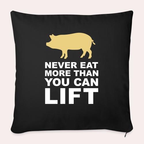Nunca comas más de lo que puedas levantar - Cojín de sofá con relleno 44 x 44 cm