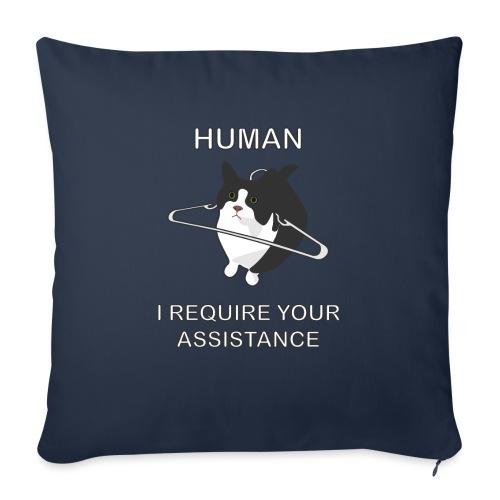 Human, I require your assitance! - Sofakissen mit Füllung 44 x 44 cm