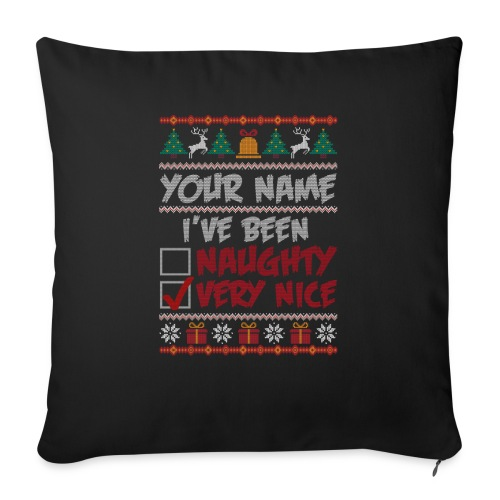 Your Name I ve Been Naughty Very Nice Christmas - Sofa pillow with filling 45cm x 45cm