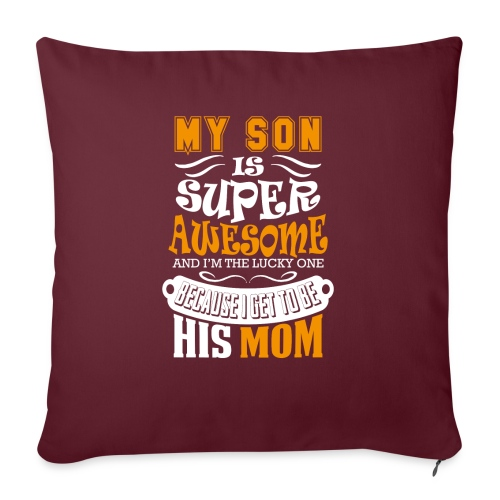 My Son Is Super Awesome His Mom - Sofa pillow with filling 45cm x 45cm