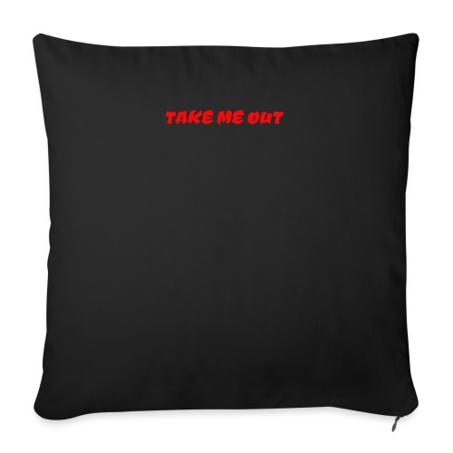 Take me out - Sofa pillow with filling 45cm x 45cm