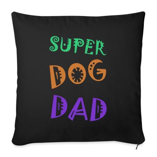 Super dog dad - Bankkussen met vulling 44 x 44 cm