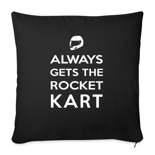 I Always Get the Rocket Kart - Sofa pillow with filling 45cm x 45cm