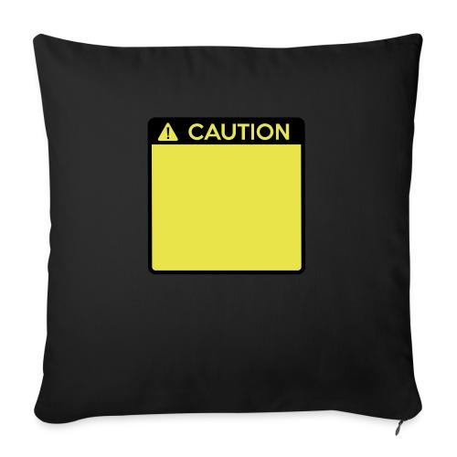 Caution Sign (2 colour) - Sofa pillow with filling 45cm x 45cm