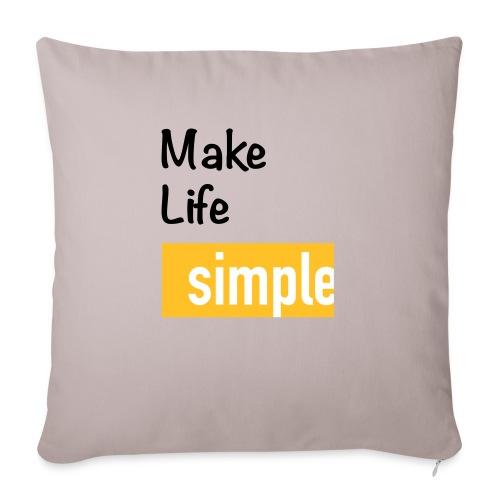 Make Life Simple - Coussin et housse de 45 x 45 cm