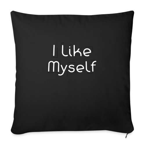 I Like Myself - Cuscino da divano 44 x 44 cm con riempimento