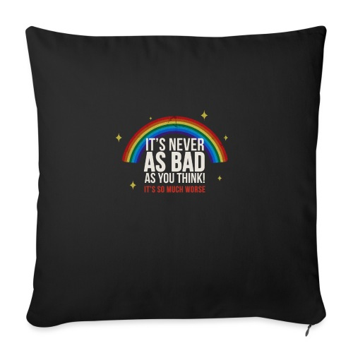 Never As Bad - Sofa pillow with filling 45cm x 45cm