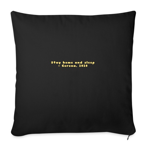 Stay home and sleep - Corona, 2020 - Sofapude med fyld 44 x 44 cm
