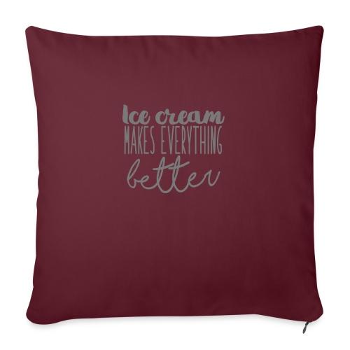 Ice Cream Makes Everything Better - Cojín de sofá con relleno 44 x 44 cm