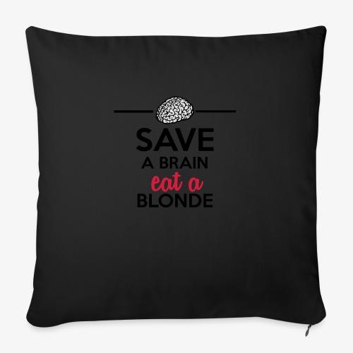 Gebildet - Save a Brain eat a Blond - Sofakissen mit Füllung 44 x 44 cm