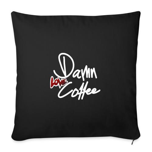Damn Love Coffee! - Sofakissen mit Füllung 44 x 44 cm