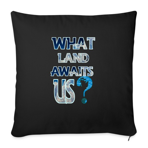 What land awaits us p - Sofa pillow with filling 45cm x 45cm
