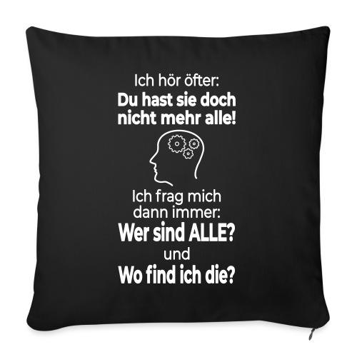 Verrückt Anders Denken Freak Psycho Spruch Lustig - Sofakissen mit Füllung 44 x 44 cm