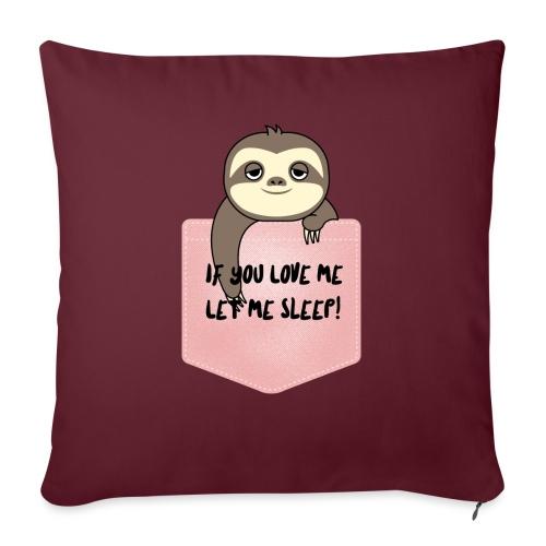 If You Love Me Let Me Sleep - Coussin et housse de 45 x 45 cm