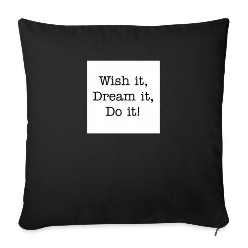 Wish it, Dream it, Do it! - Bankkussen met vulling 44 x 44 cm