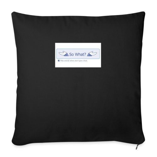 So What? - Sofa pillow with filling 45cm x 45cm