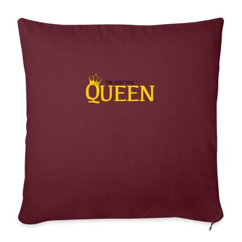 I'm just the Queen - Coussin et housse de 45 x 45 cm