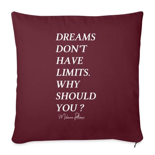 DREAMS DON'T HAVE LIMITS - Coussin et housse de 45 x 45 cm