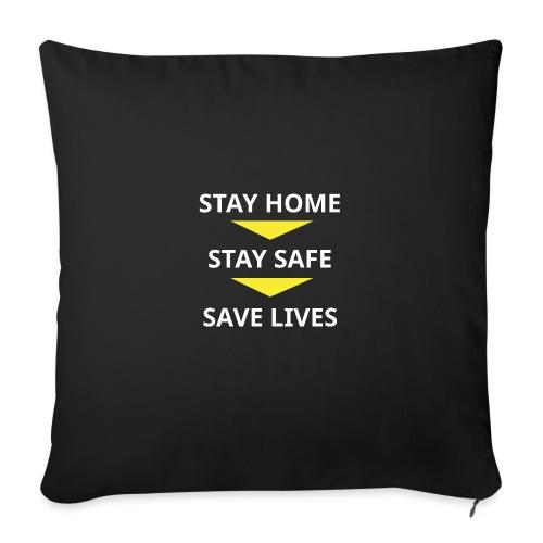 Stay home, Stay Safe, Save Lives - Cojín de sofá con relleno 44 x 44 cm