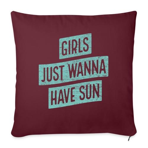 Girls just wanna have sun – Geschenkidee für Sie - Sofakissen mit Füllung 44 x 44 cm