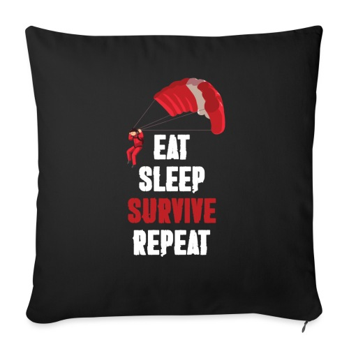 Eat - sleep - SURVIVE - repeat! - Poduszka na kanapę z wkładem 44 x 44 cm